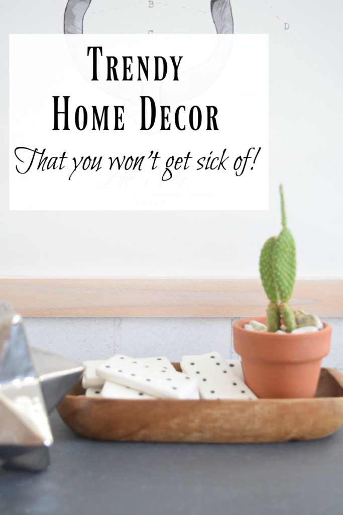 trendy home decor that will last nesting with grace