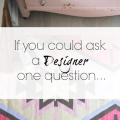 Ask A Designer Series- Rugs and More