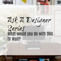 Ask a Designer Series- Mistakes made to TV Walls