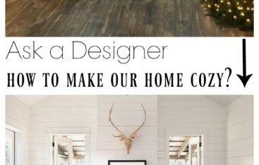Ask a Designer how to make our home cozy?