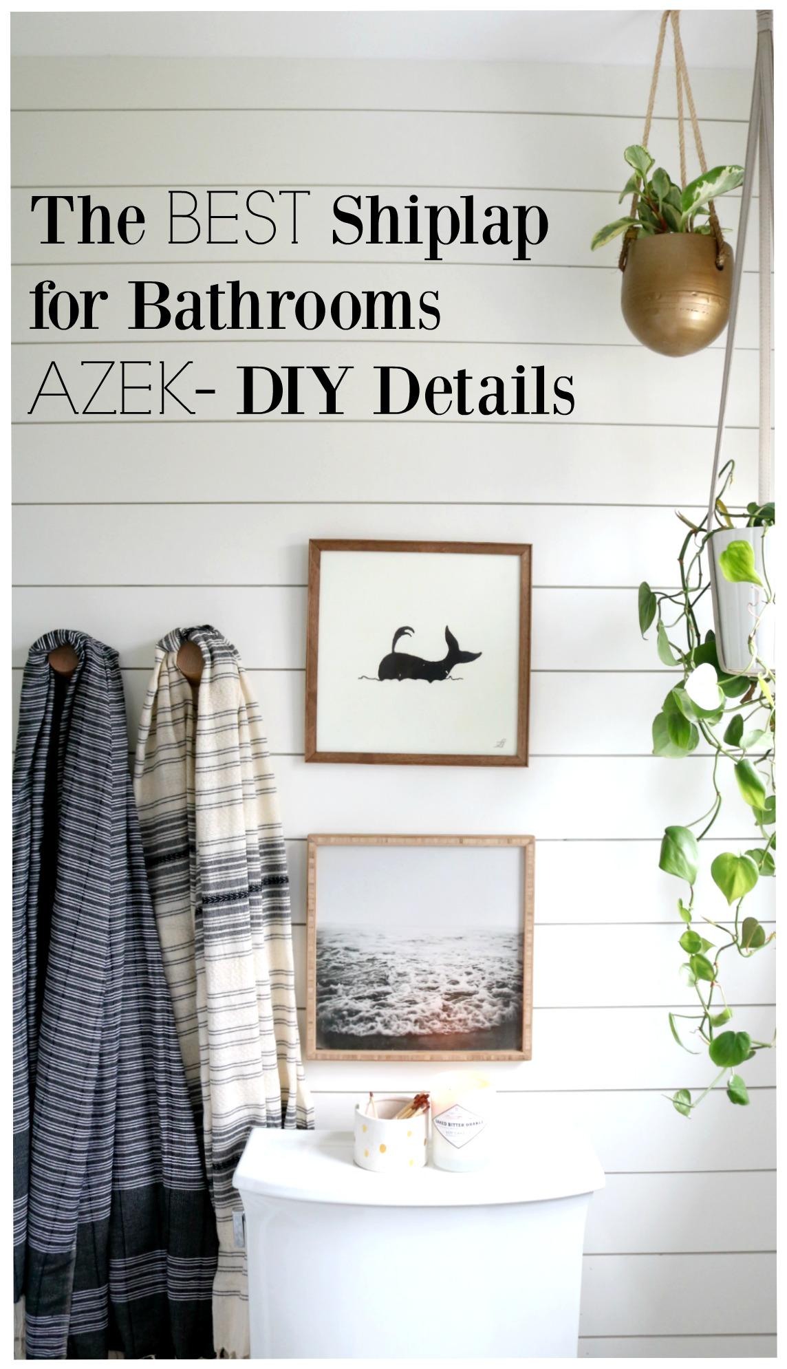 The BEST Shiplap for Bathrooms AZEK DIY Details