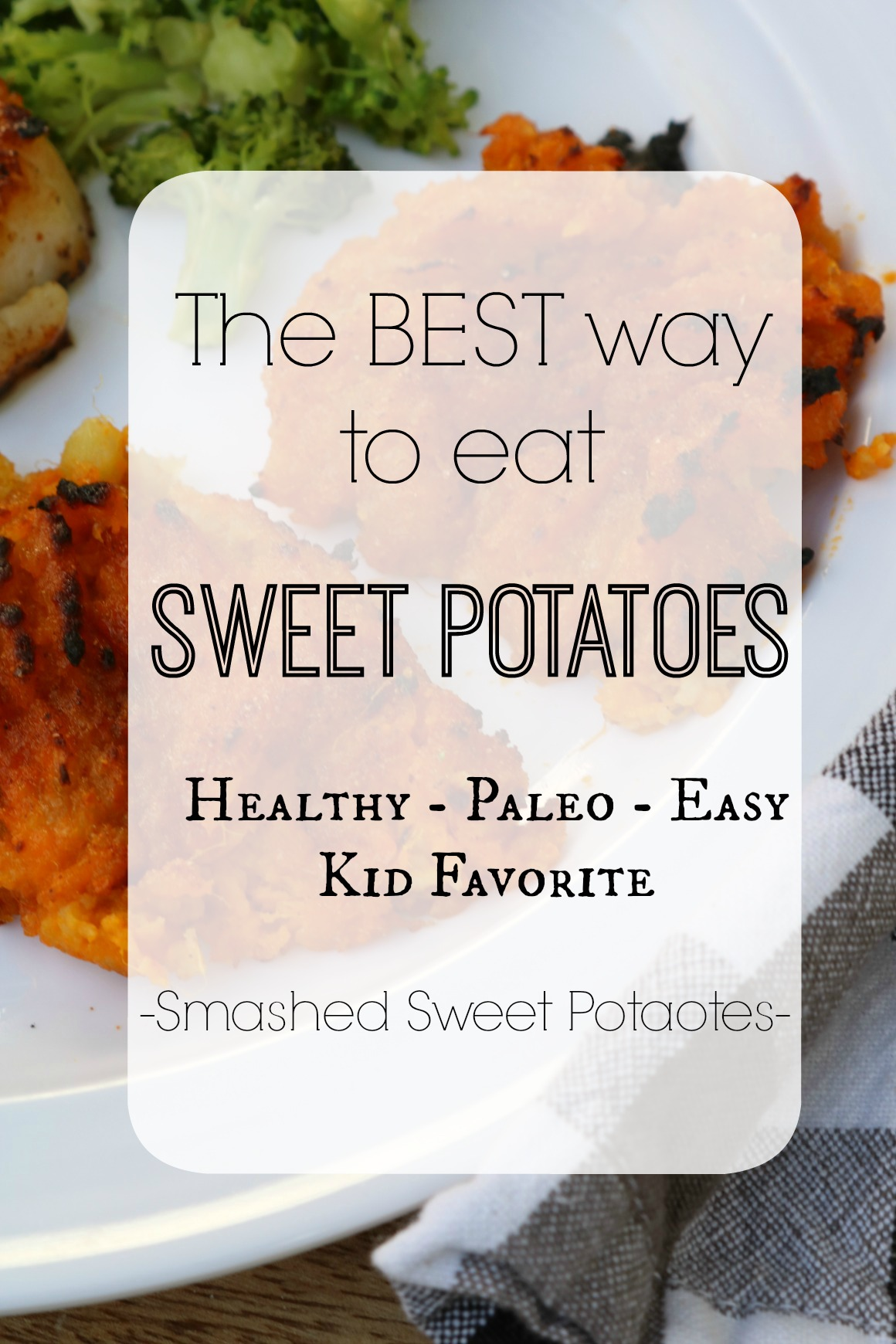 Smashed Sweet Potatoes- The best way to cook Sweet Potatoes