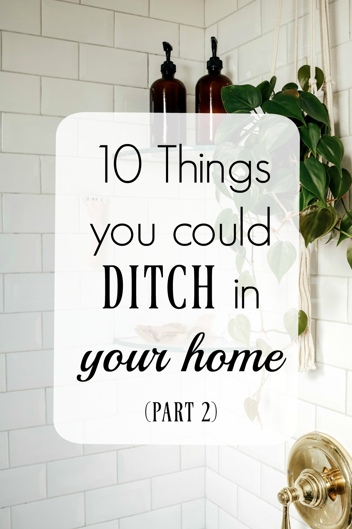 10 Things you could Do Without in your Home